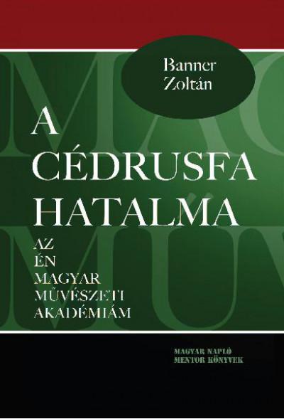 Banner Zoltán - A cédrusfa hatalma