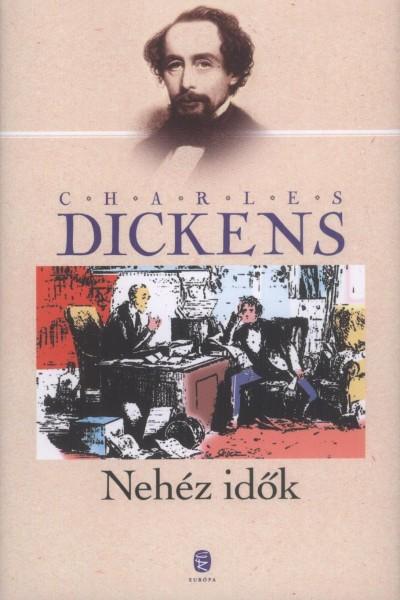 Charles Dickens - Nehéz idők