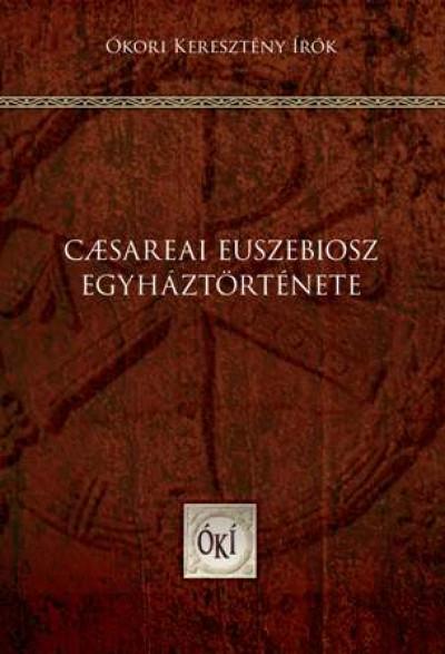 Caesareai Euszebiosz - Caesareai Euszebiosz egyháztörténete