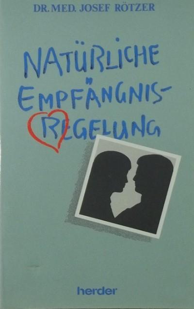 Dr. Josef Med. Rötzer - Natürliche Empfängnisregelung