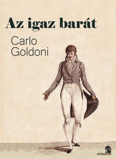 Carlo Goldoni - Az igaz barát