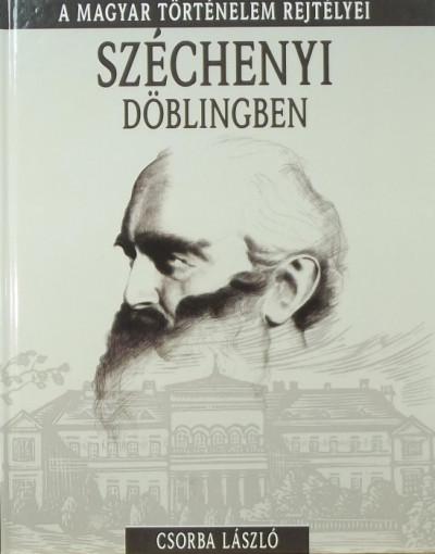 Csorba László  (Szerk.) - Széchenyi Döblingben