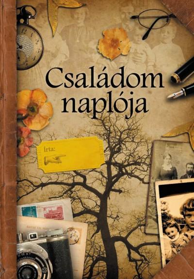 Csús Franciska  (Szerk.) - Családom naplója