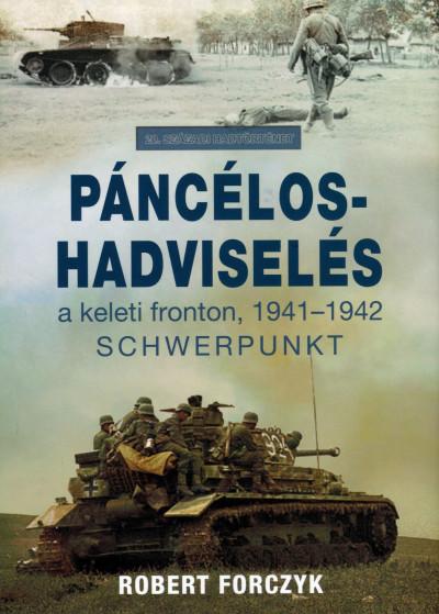 Robert Forczyk - Páncélos-hadviselés a keleti fronton, 1941-1942