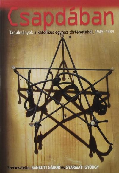 Bánkuti Gábor  (Szerk.) - Gyarmati György  (Szerk.) - Csapdában