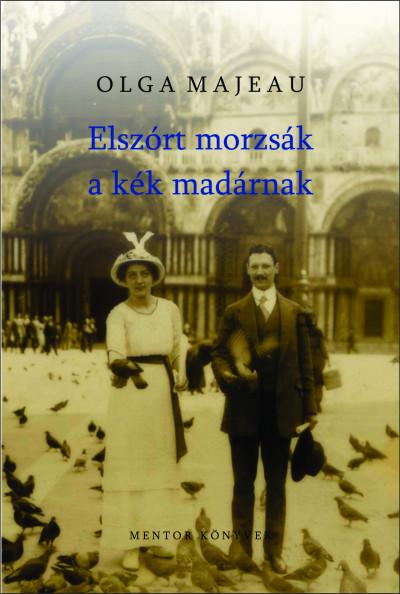 Olga Majeau - Elszórt morzsák a kék madaraknak