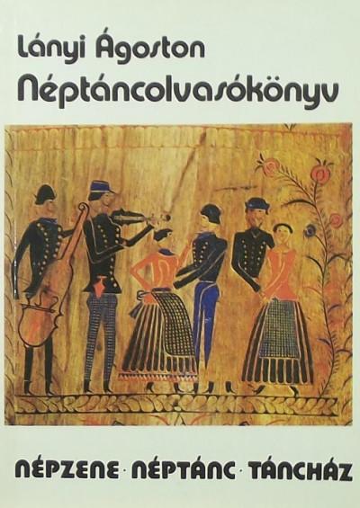 Lányi Ágoston - Néptáncolvasókönyv