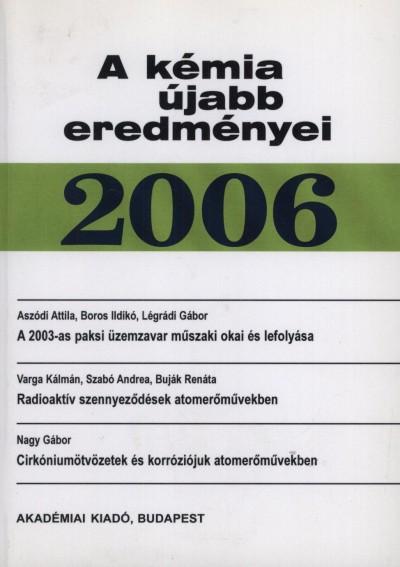 Wojnárovits László  (Szerk.) - A kémia újabb eredményei 2006