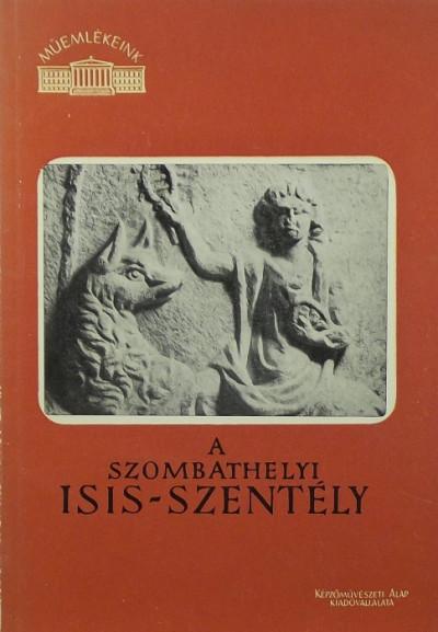 Szentléleki Tihamér - A szombathelyi Isis-szentély