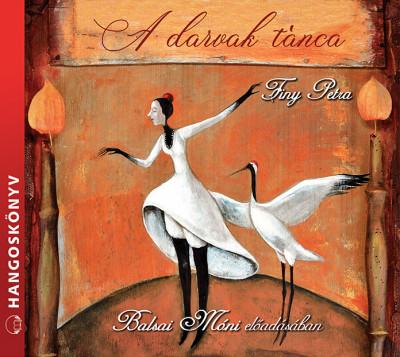 Finy Petra - Balsai Móni - A darvak tánca - Hangoskönyv
