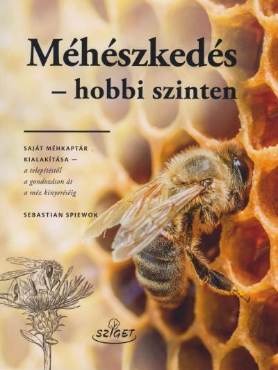 Sebastian Spiewok - Méhészkedés - hobbi szinten