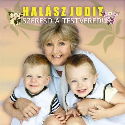Halász Judit - Szeresd a testvéred! - CD