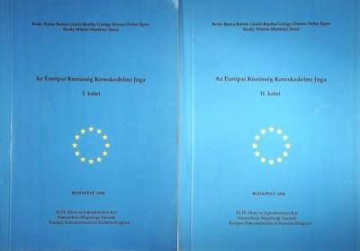 Dr. Király Miklós  (Szerk.) - Az Európai Közösség Kereskedelmi Joga I-II.