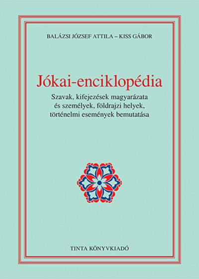 Balázsi József Attila - Kiss Gábor - Jókai-enciklopédia