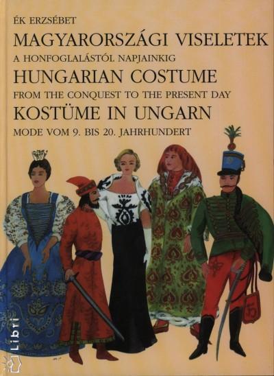Ék Erzsébet - Magyarországi viseletek