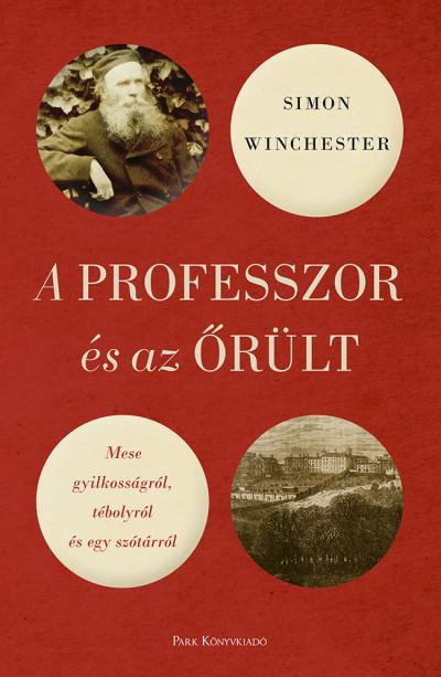 Simon Winchester - A professzor és az őrült