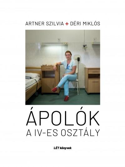 Artner Szilvia - Déri Miklós - Ápolók