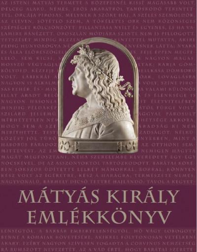 Bódvai András  (Szerk.) - Mátyás király emlékkönyv