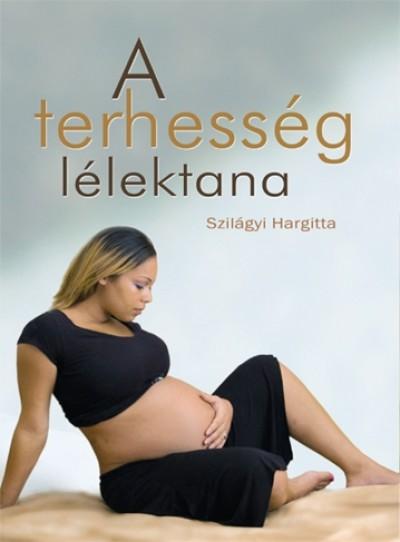 Szilágyi Hargitta - A terhesség lélektana