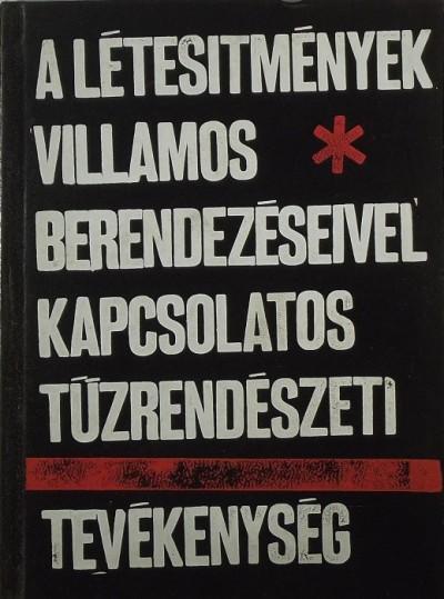 Kovács József - A létesítmények villamos berendezéseivel kapcsolatos tűzrendészeti tevékenység