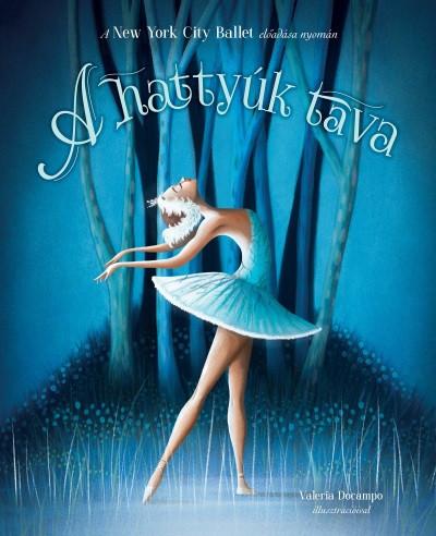 - A hattyúk tava - New York City Ballet