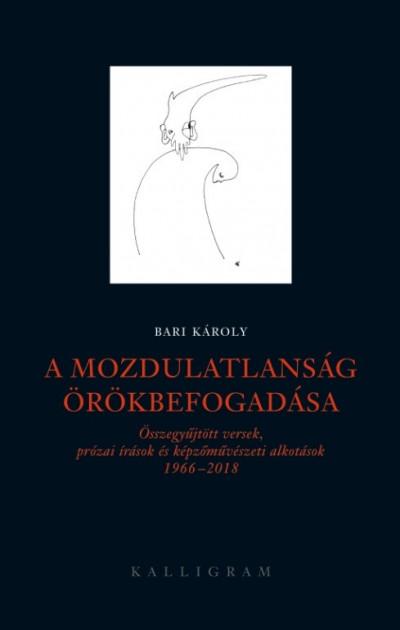 Bari Károly - A mozdulatlanság örökbefogadása