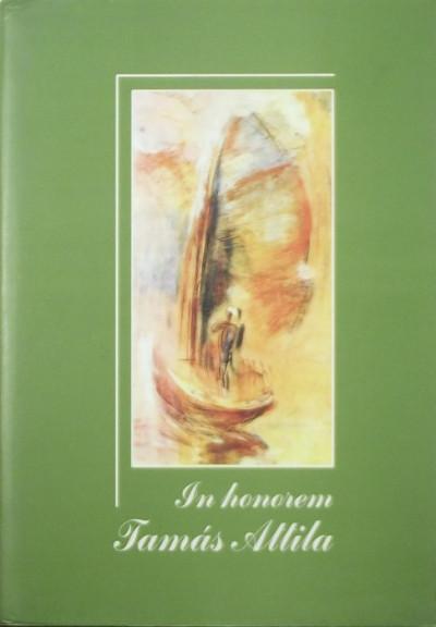 Görömbei András  (Szerk.) - In honorem Tamás Attila