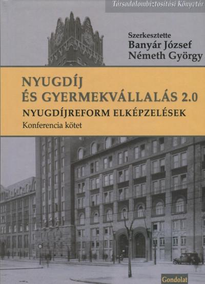 Banyár József  (Szerk.) - Németh György  (Szerk.) - Nyugdíj és Gyermekvállalás 2.0