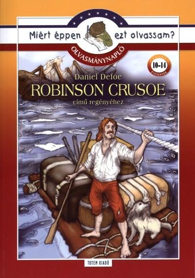 Daniel Defoe - Rágyanszky Zsuzsanna  (Összeáll.) - Robinson Crusoe - Olvasmánynapló