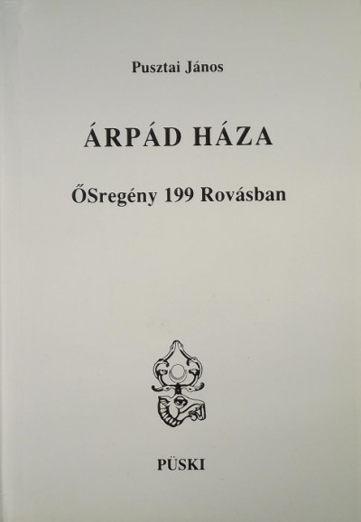 ÁRPÁD HÁZA - ŐSREGÉNY 199 ROVÁSBAN