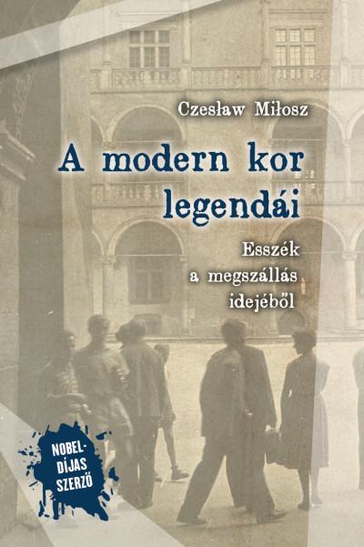 Czeslaw Milosz - A modern kor legendái