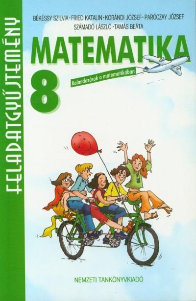 Békéssy Szilvia - Fried Katalin - Korándi József - Paróczay József - Számadó László - Tamás Beáta - Matematika 8.