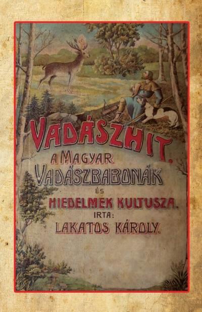 Lakatos Károly - Vadászhit