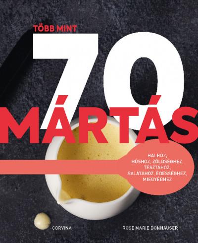 Rose Marie Donhauser - Több mint 70 mártás
