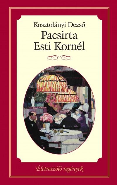 Kosztolányi Dezső - Pacsirta - Esti Kornél
