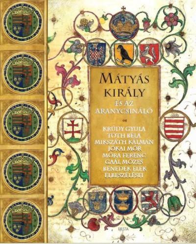 Kisbán Gyula  (Szerk.) - Mátyás király és az aranycsináló