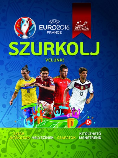 Clive Gifford  (Szerk.) - UEFA Euro 2016 France - Szurkolj velünk!