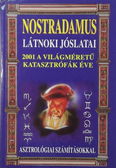 Michel Nostradamus - Nostradamus látnoki jóslatai