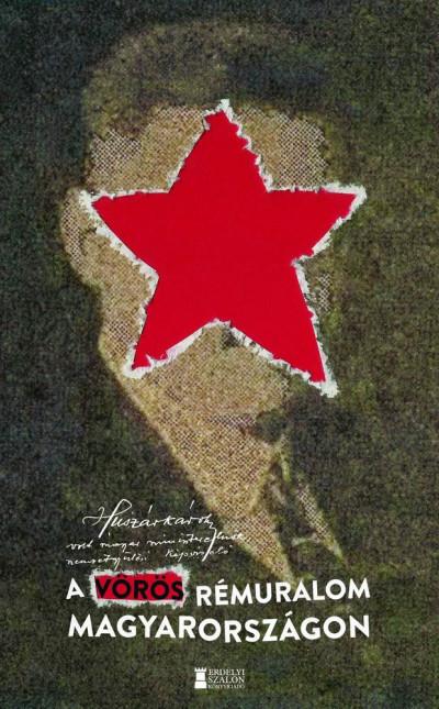 Huszár Károly - A vörös rémuralom Magyarországon