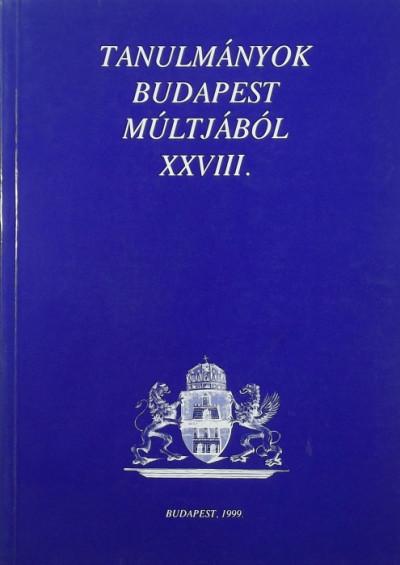 - Tanulmányok Budapest múltjából XXVIII.