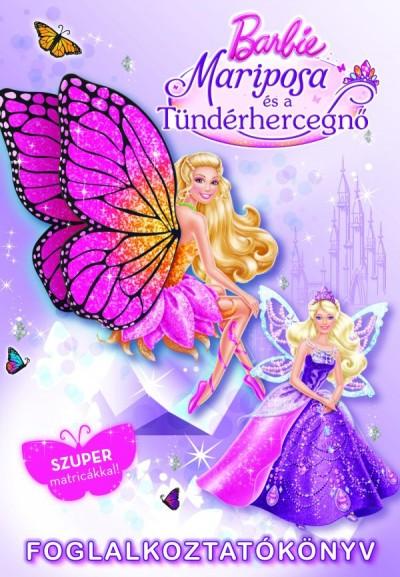 Markwarth Zsófia  (Szerk.) - Barbie - Mariposa és a Tündérhercegnő