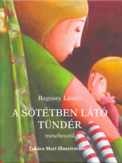 Bagossy László - A sötétben látó tündér