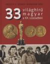 Erd�lyi Z. �gnes - Hermann Ir�n - 33 vil�gh�r� magyar a XX. sz�zadb�l