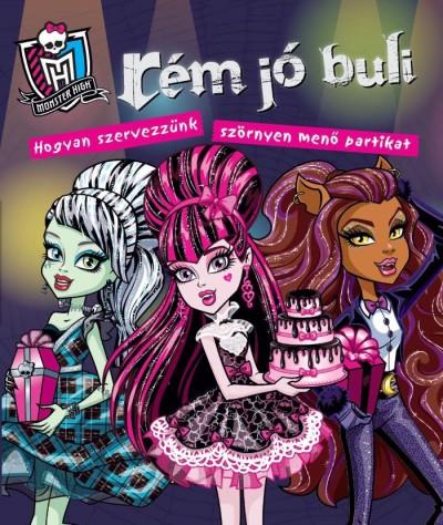 Bottka Sándor Mátyás  (Szerk.) - Monster High: Rém jó buli