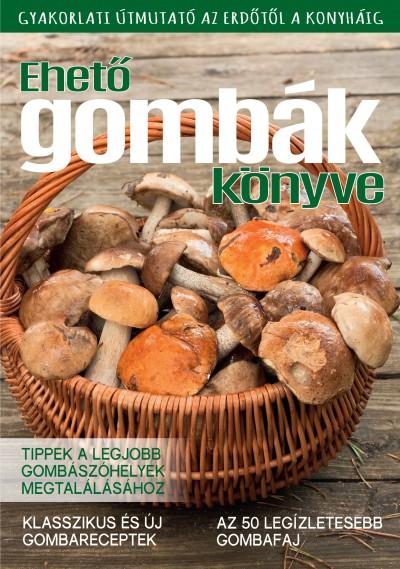 Széll Szilvia  (Szerk.) - Ehető gombák könyve