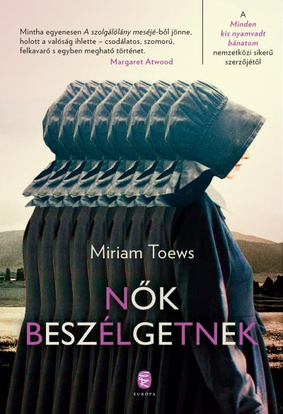 Miriam Toews - Nők beszélgetnek