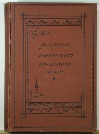 Alphonse De Candolle - Termesztett növényeink eredete