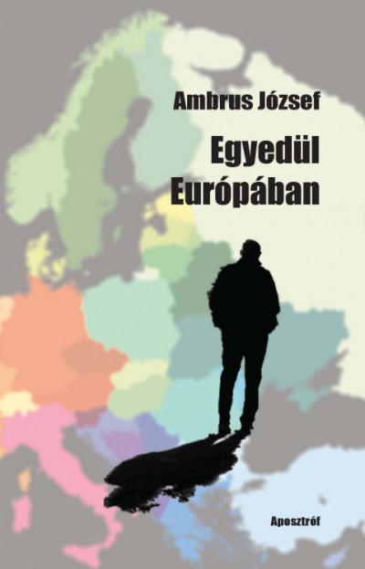 Ambrus József - Egyedül Európában