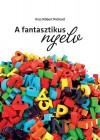 Kiss R�bert Richard - A fantasztikus nyelv