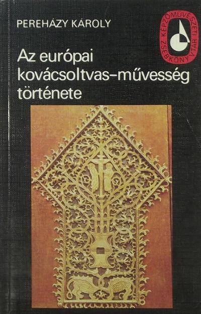 Pereházy Károly - Az európai kovácsoltvas-művesség története